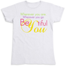 Picture of Wherever you are, wherever you go BeYOUtiful!
